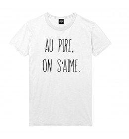 Man T-shirt AU PIRE,ON S'AIME.